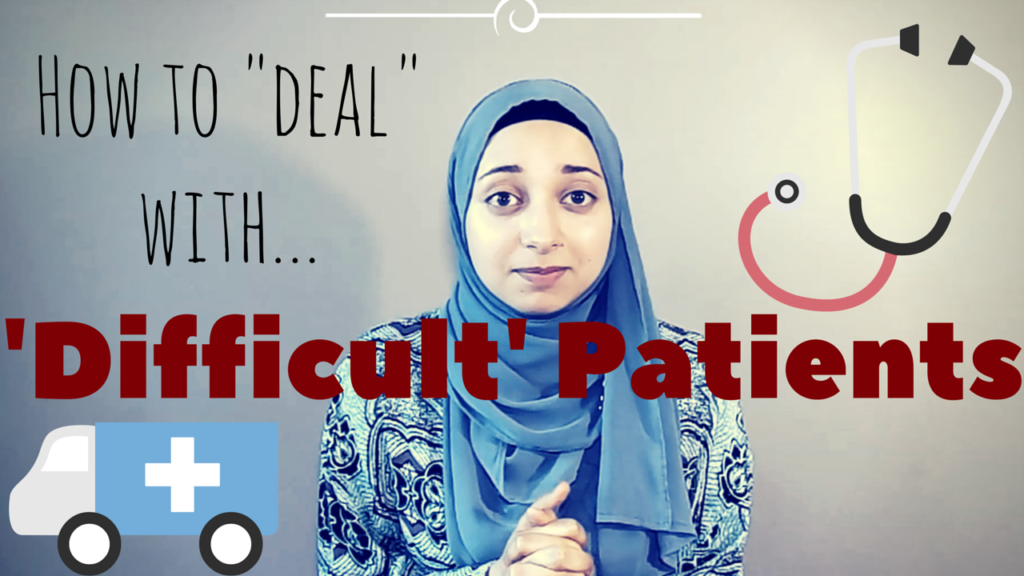 "How to deal with ""DIFFICULT"" Patients!"