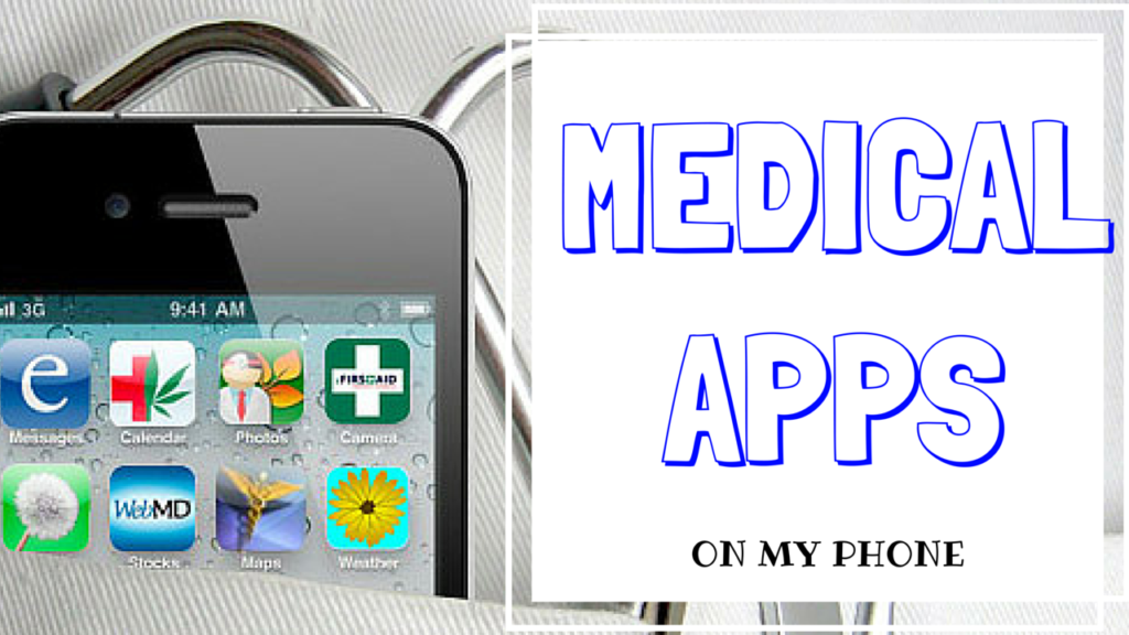 MEDICAL APPS ON MY PHONE!