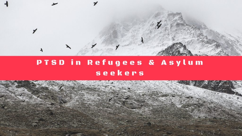 What of PTSD in Refugees & Asylum Seekers?